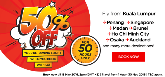 Book flights on AirAsia & AirAsia X and enjoy up to 50% off the return leg