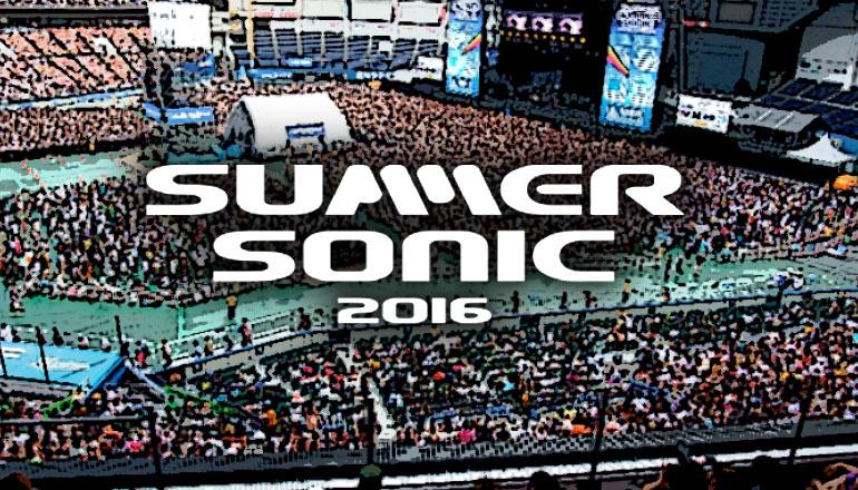 เทศกาลดนตรีซัมเมอร์โซนิค Summer Sonic 2016 (เส้นทางโตเกียวและโอซาก้า)
