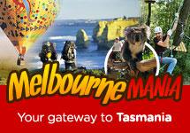 MELBOURNE MANIA! Your gateway to Tasmania KUL